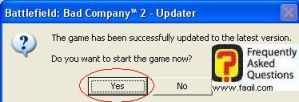 סיים בהצלחה להתקין את העדכון, בחרו בכן להפעלה, המשחק Battlefield Bad Company 2  (באטפילד בד קומפני 2)